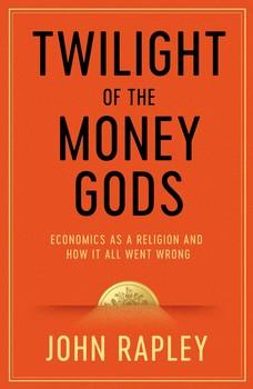 Twilight of the Money Gods