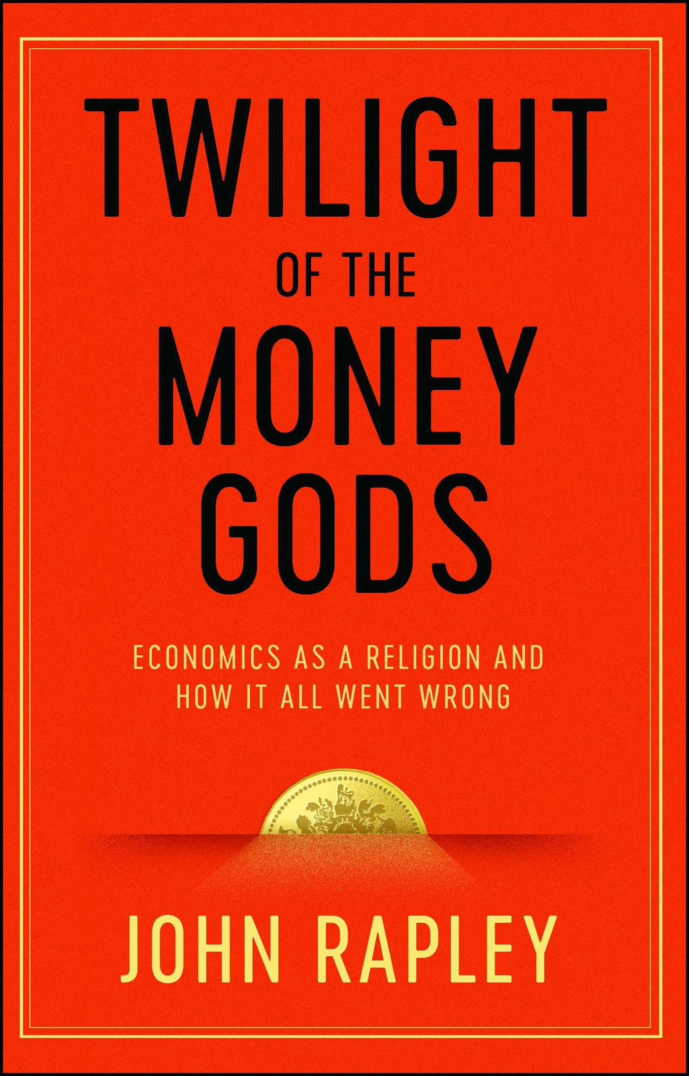 Twilight of the money gods 9781471152757 hr