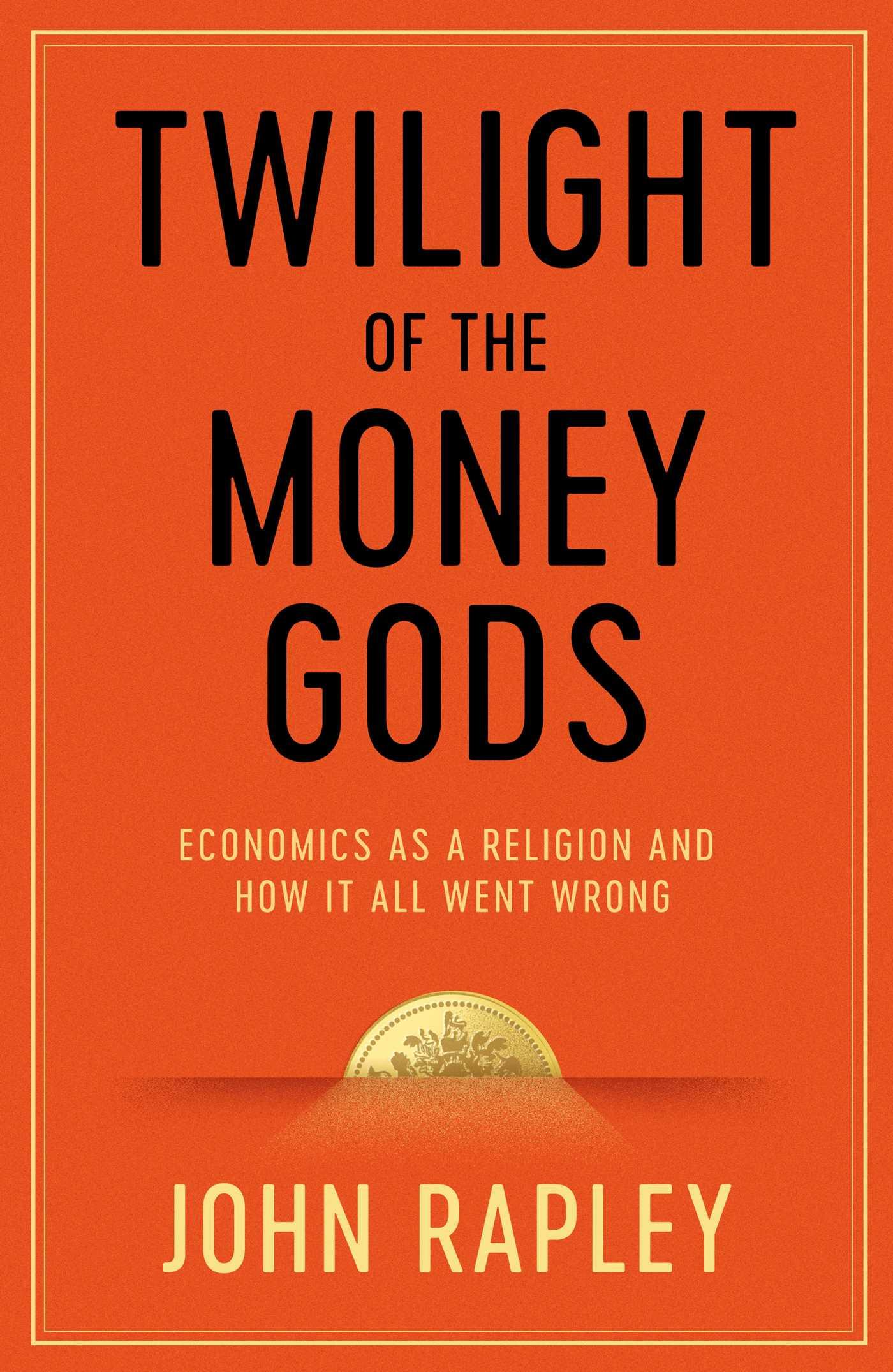 Twilight of the money gods 9781471152771 hr