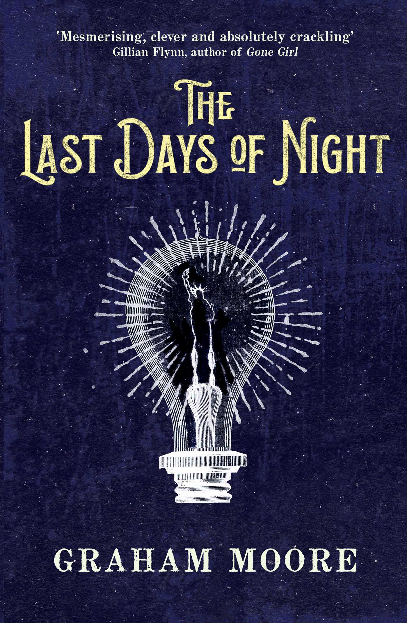the last days of night book by graham moore official publisher page simon schuster uk. Black Bedroom Furniture Sets. Home Design Ideas