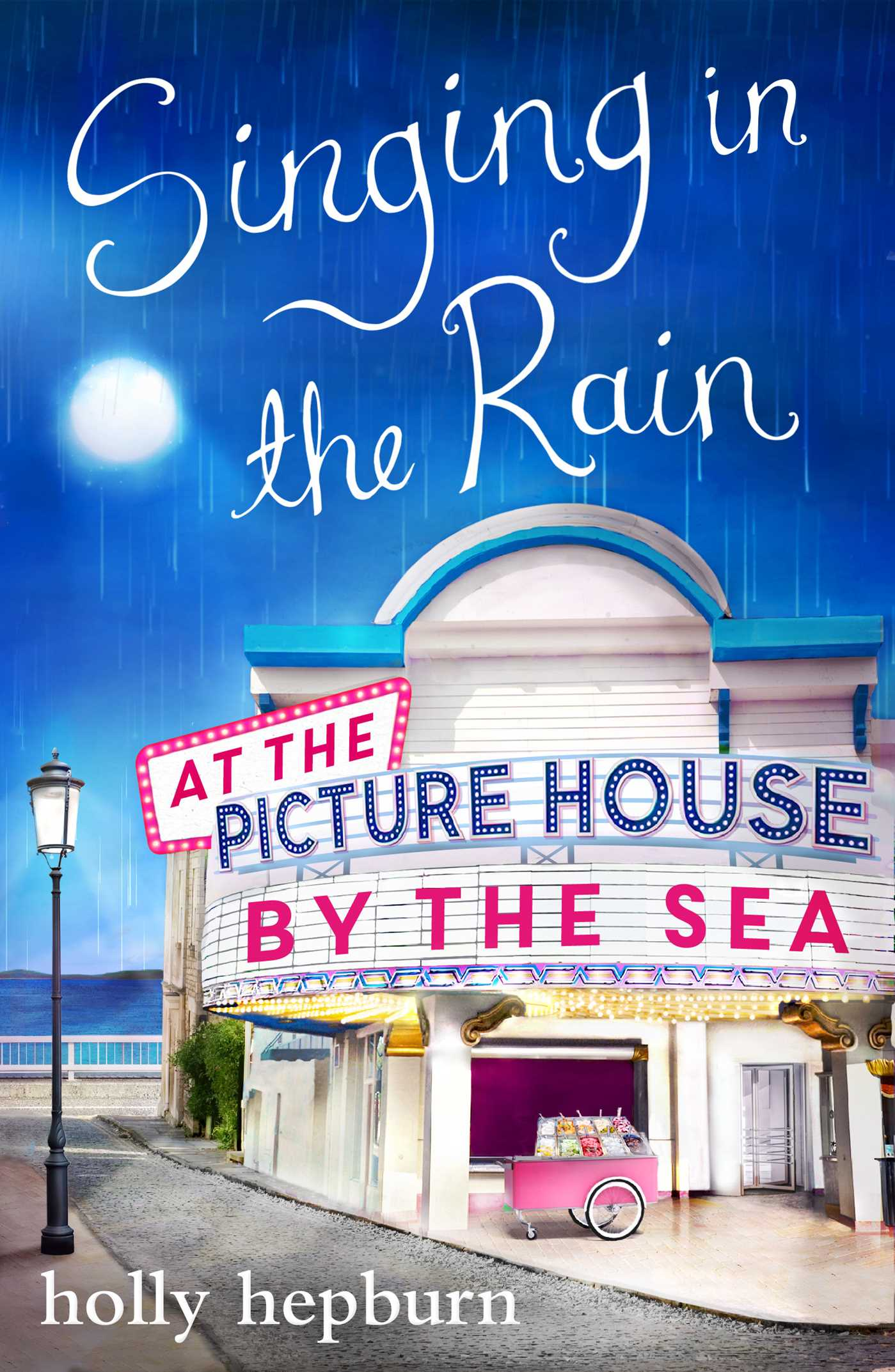 Singing in the rain at the picture house by the sea 9781471161681 hr
