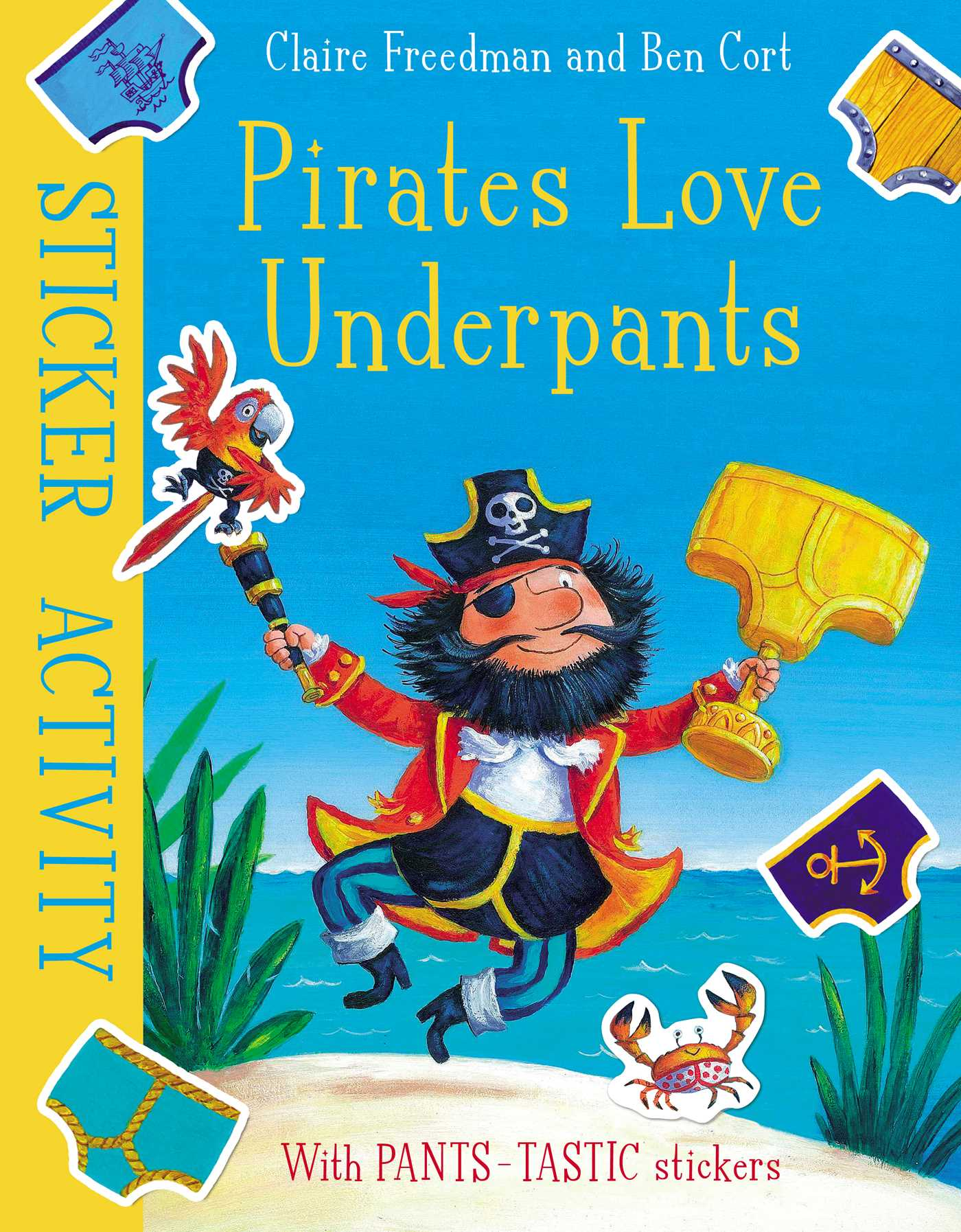 Ben Cort Official Publisher Page Simon Schuster Uk Sticker Activity Books My Big And Mighty Book Cover Image Pirates Love Underpants