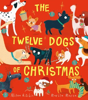 The Twelve Dogs of Christmas | Book by Alison Ritchie, Marisa Morea ...