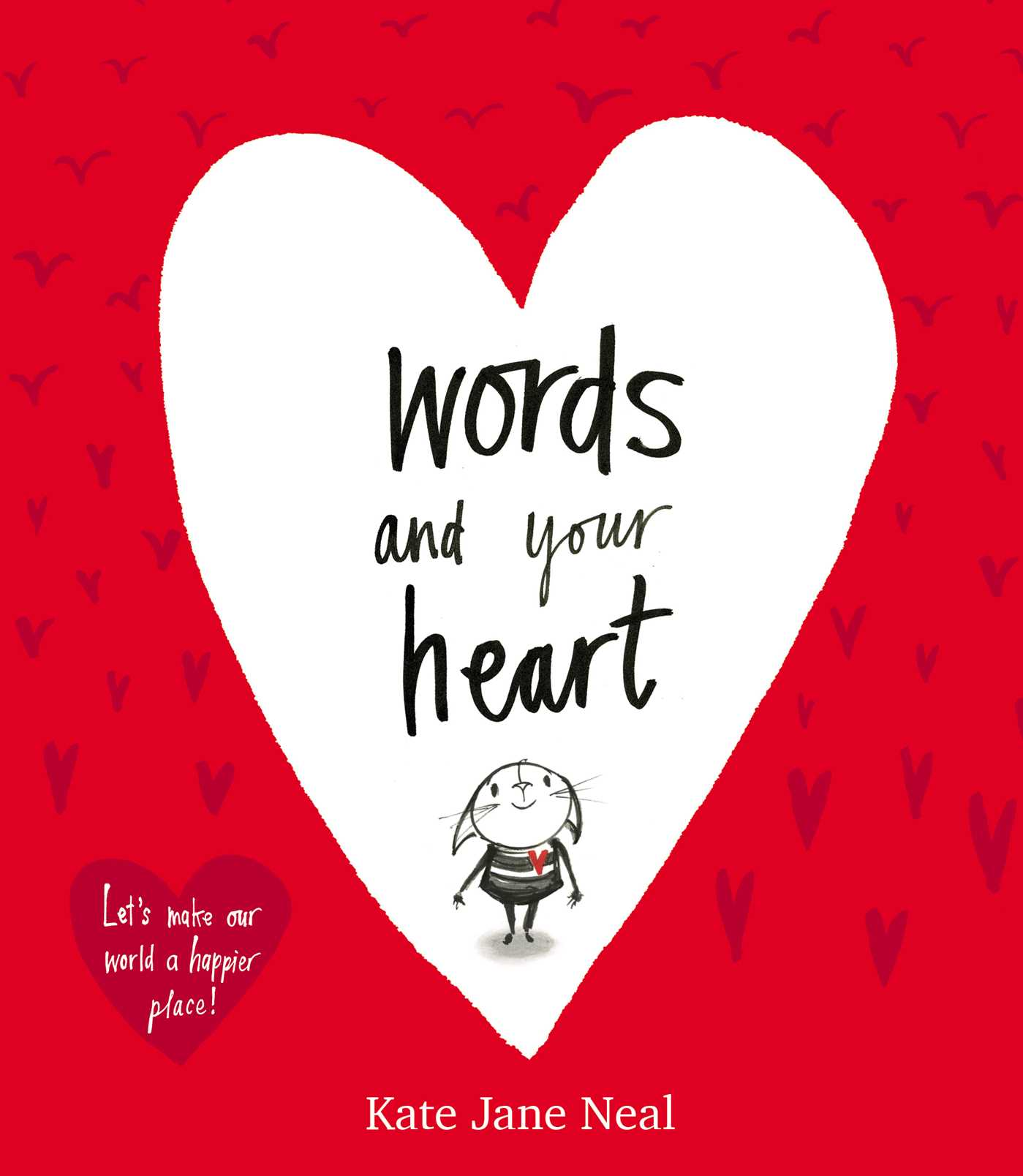 Words And Your Heart Book By Kate Jane Neal Official Publisher