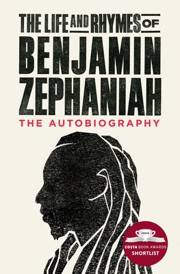 The Life and Rhymes of Benjamin Zephaniah