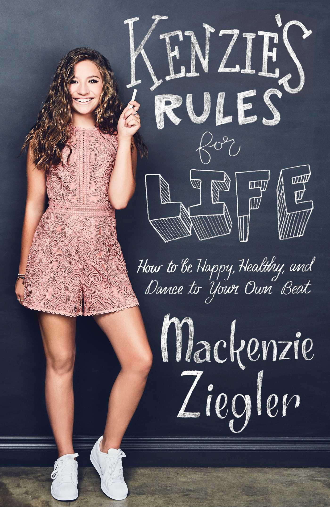 Kenzie S Rules For Life Book By Mackenzie Ziegler