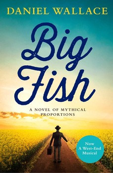 Big Fish A Novel Of Mythic Proportions Pdf