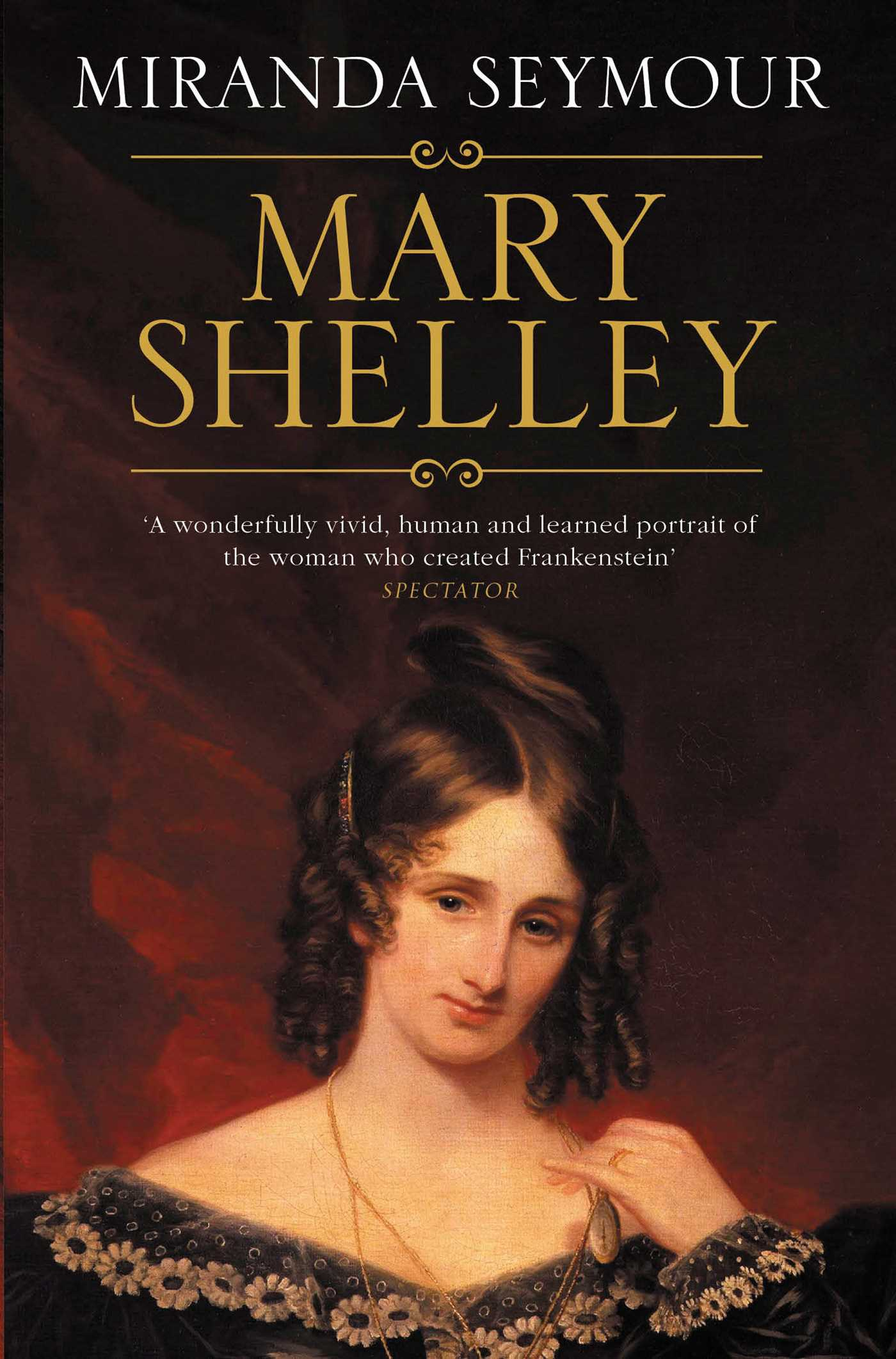 Mary Shelley   Book by Miranda Seymour   Official Publisher Page   Simon & Schuster UK