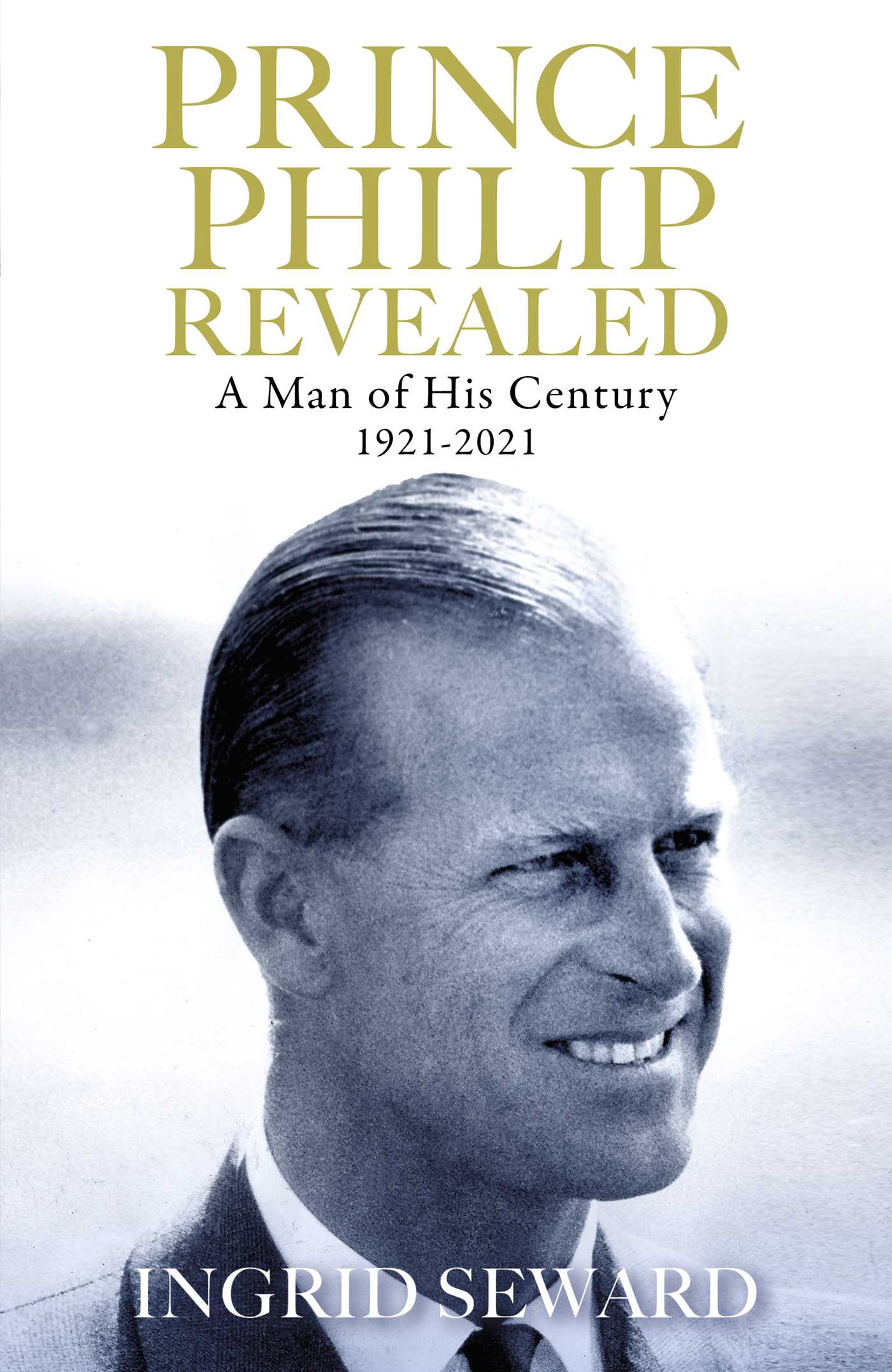 Prince Philip Revealed | Book by Ingrid Seward | Official Publisher Page | Simon & Schuster UK