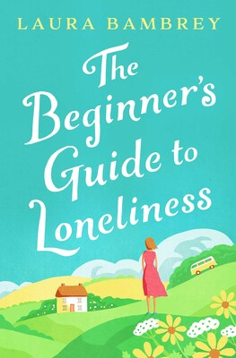 The Beginner's Guide to Loneliness