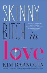 Skinny bitch in love 9781476708898