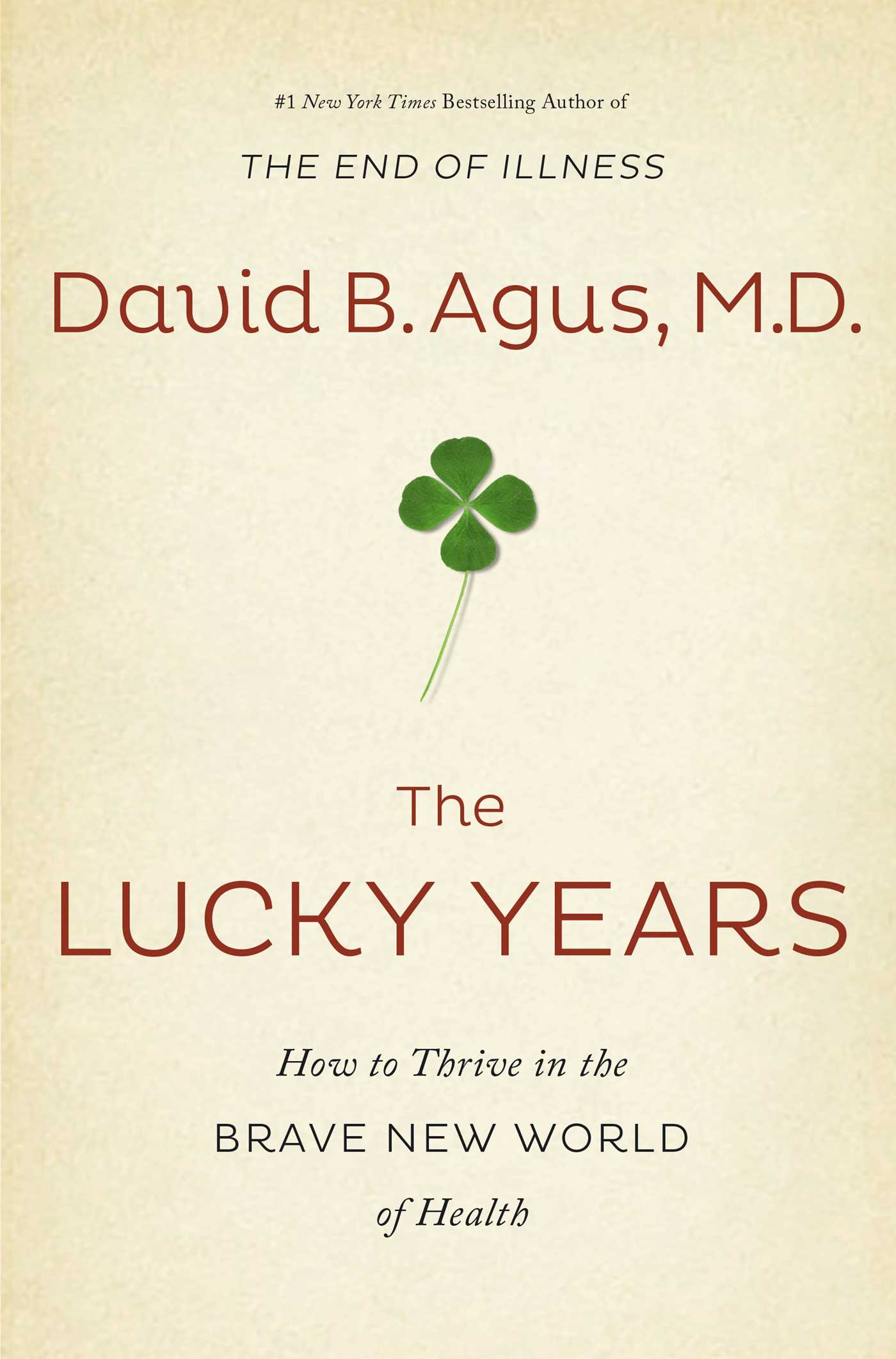 the lucky years book by david b agus official publisher page how to thrive in the brave new world of health