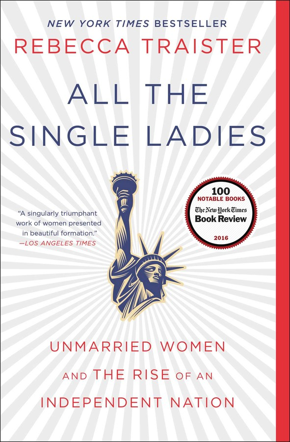 All the Single Ladies | Book by Rebecca Traister | Official