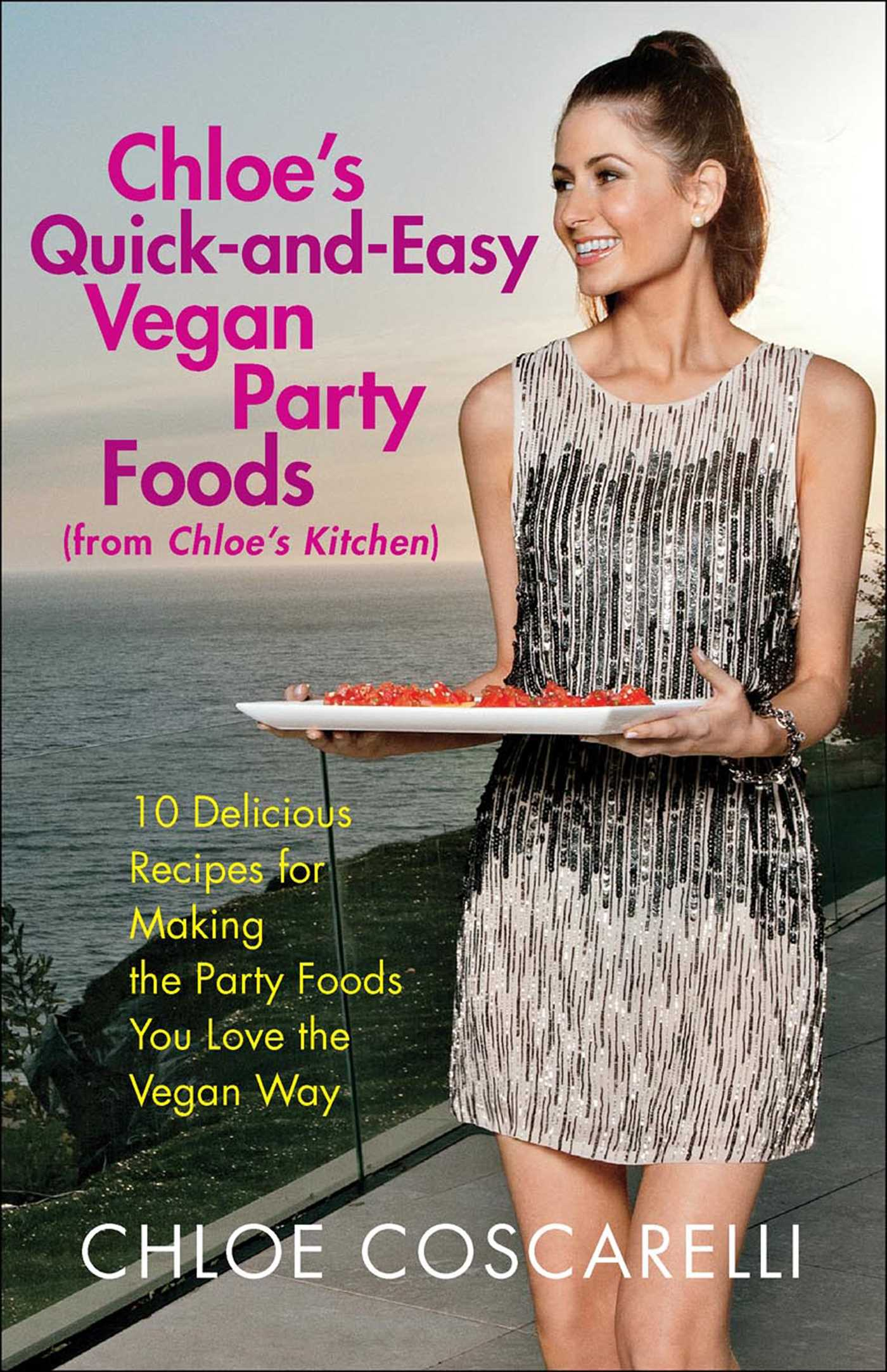 Chloes quick and easy vegan party foods from chloes kitchen 9781476717852 hr