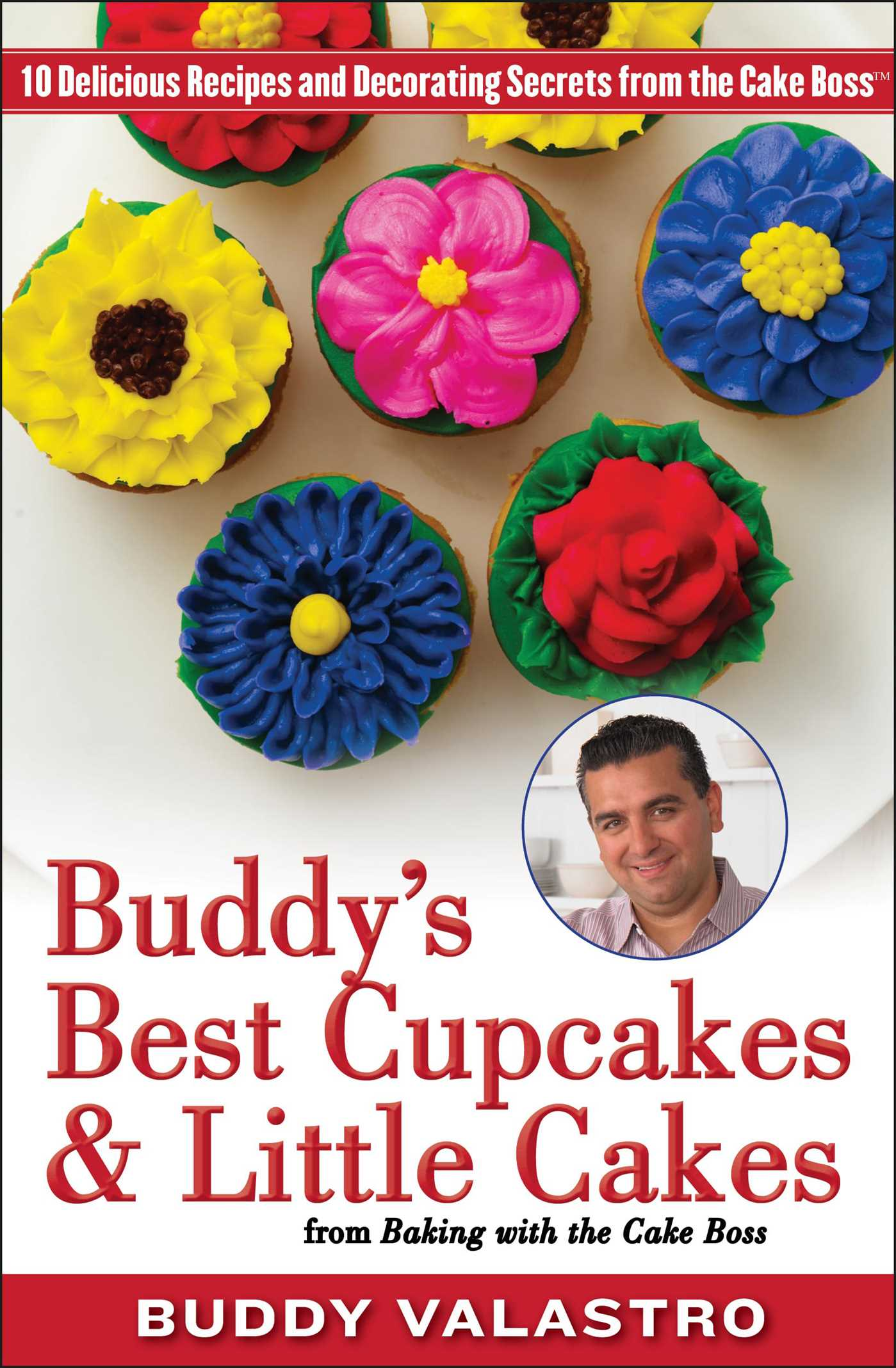 Buddys best cupcakes little cakes from baking with the cake boss 9781476725505 hr