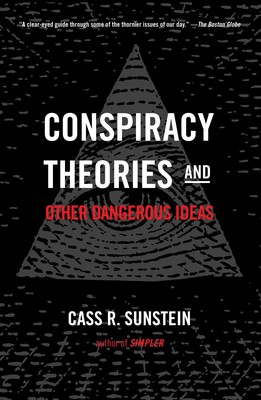 Conspiracy Theories and Other Dangerous Ideas eBook by Cass R