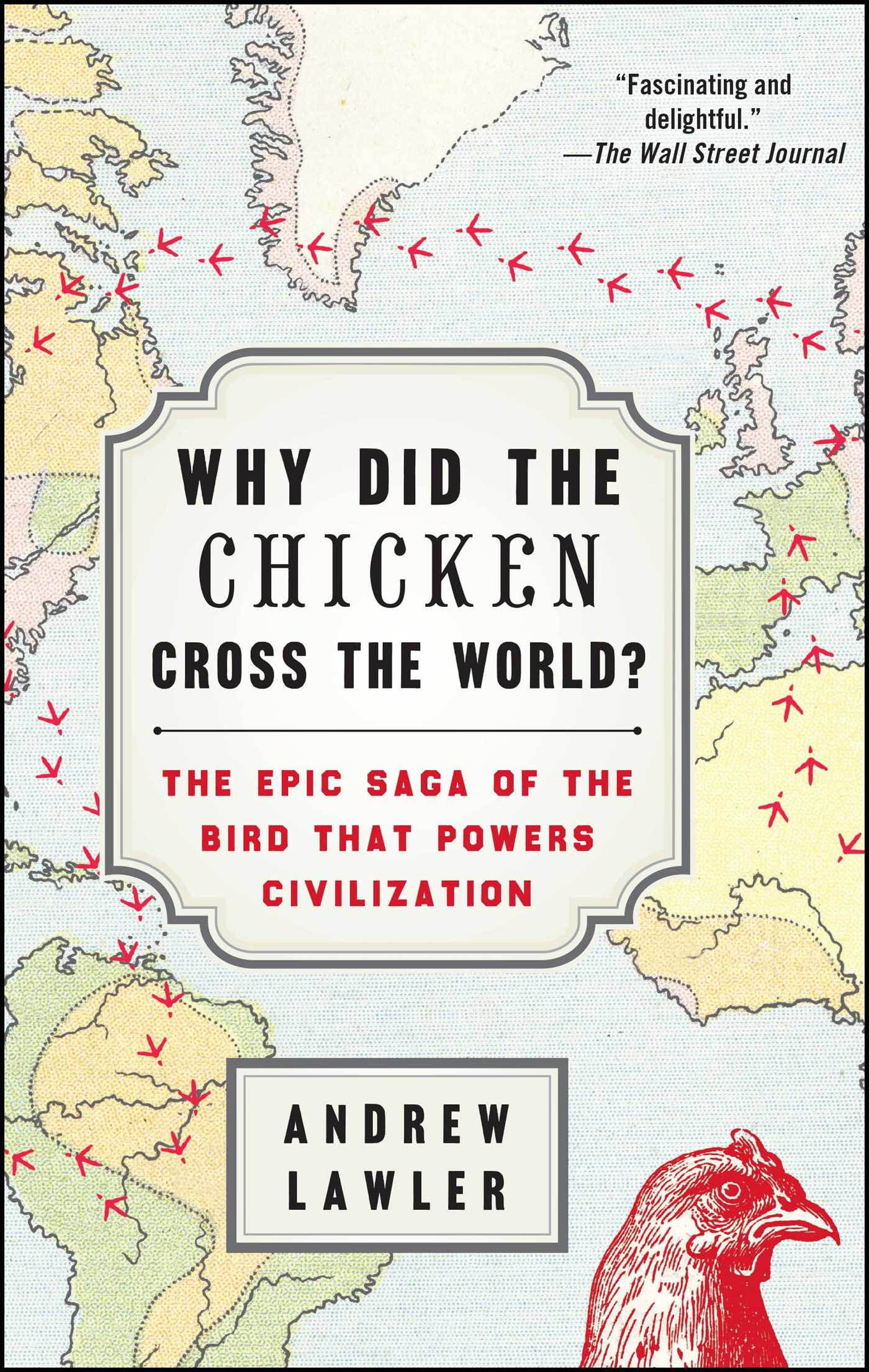 Why did the chicken cross the world book by andrew lawler why did the chicken cross the world 9781476729909 hr fandeluxe Images