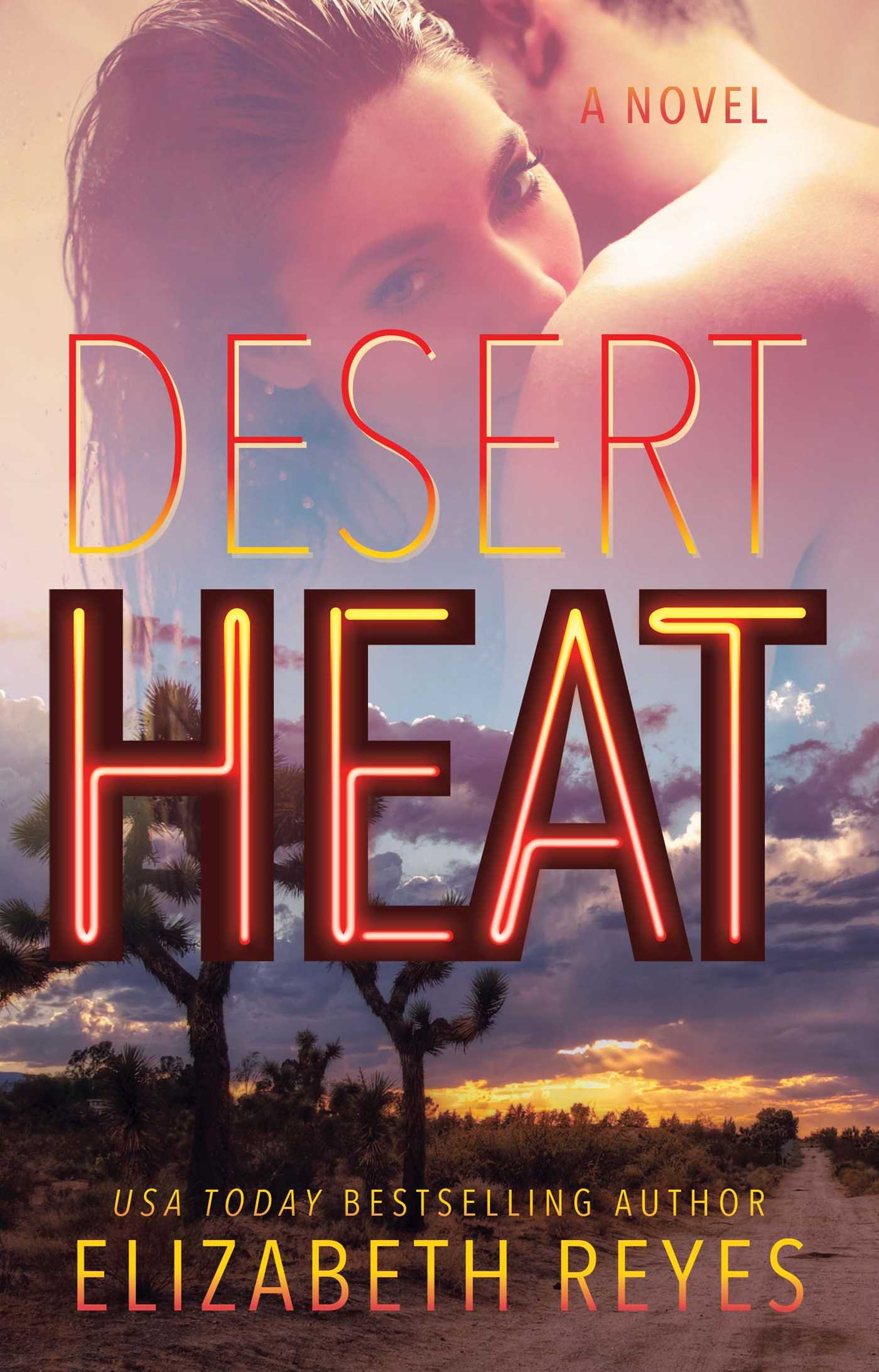 Desert Heat   Book by Elizabeth Reyes   Official Publisher