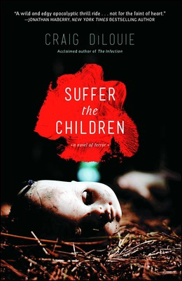 Suffer the Children eBook by Craig DiLouie   Official Publisher Page