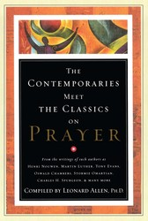 Contemporaries Meet the Classics On Prayer