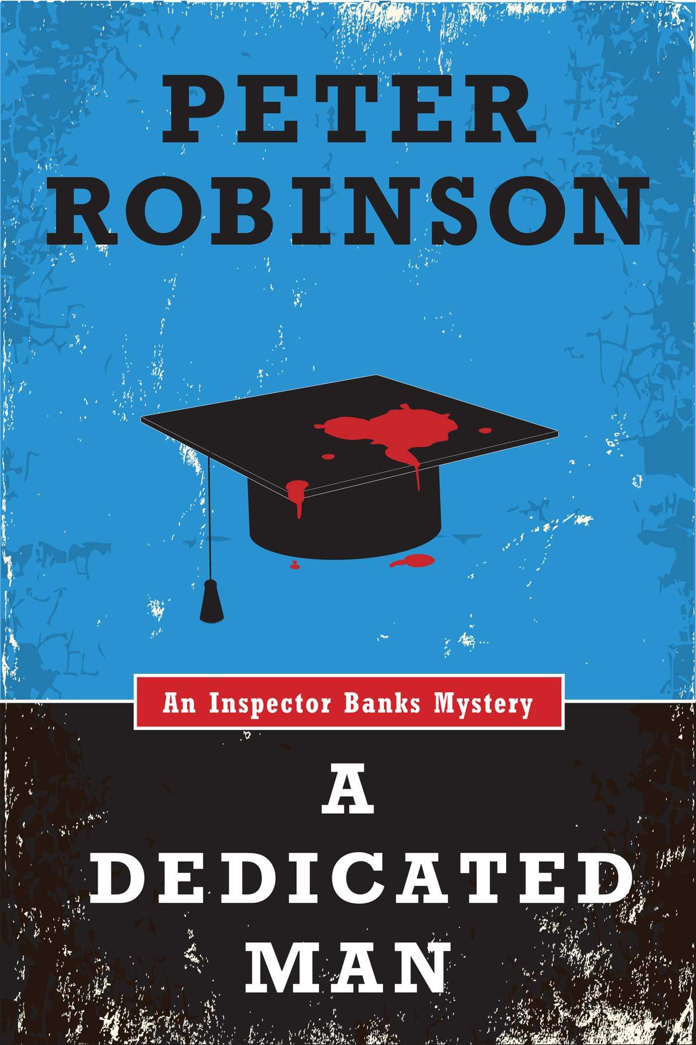 A dedicated man an inspector banks mystery 9781476745237 hr