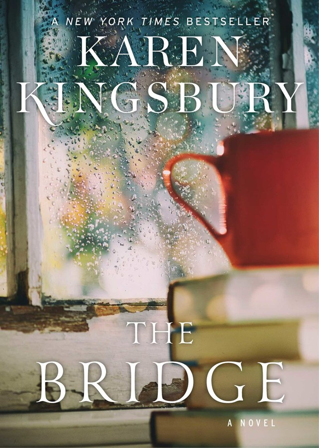The Bridge Book By Karen Kingsbury Official Publisher Page