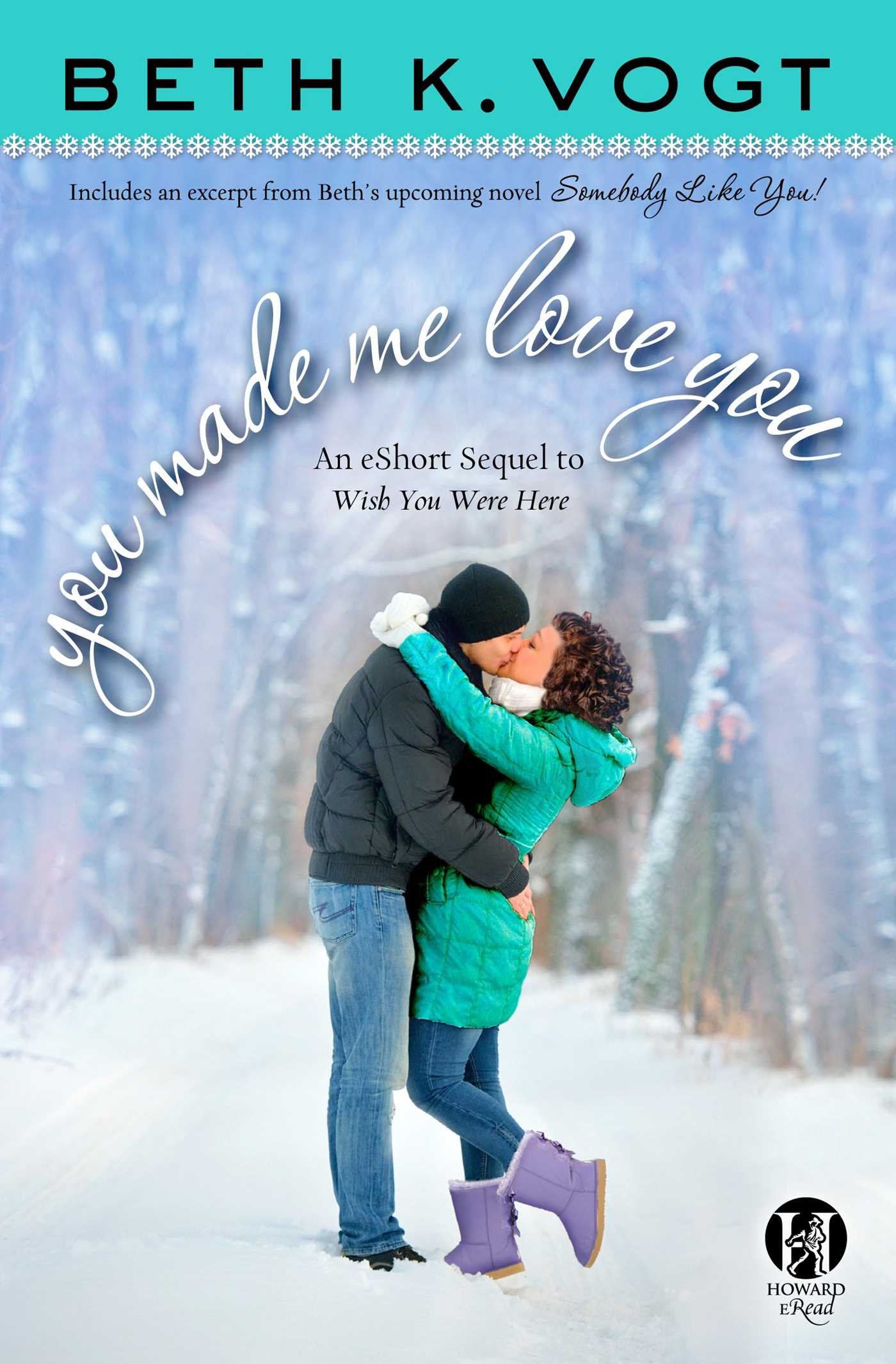You made me love you an eshort sequel to wish you were here 9781476750408 hr
