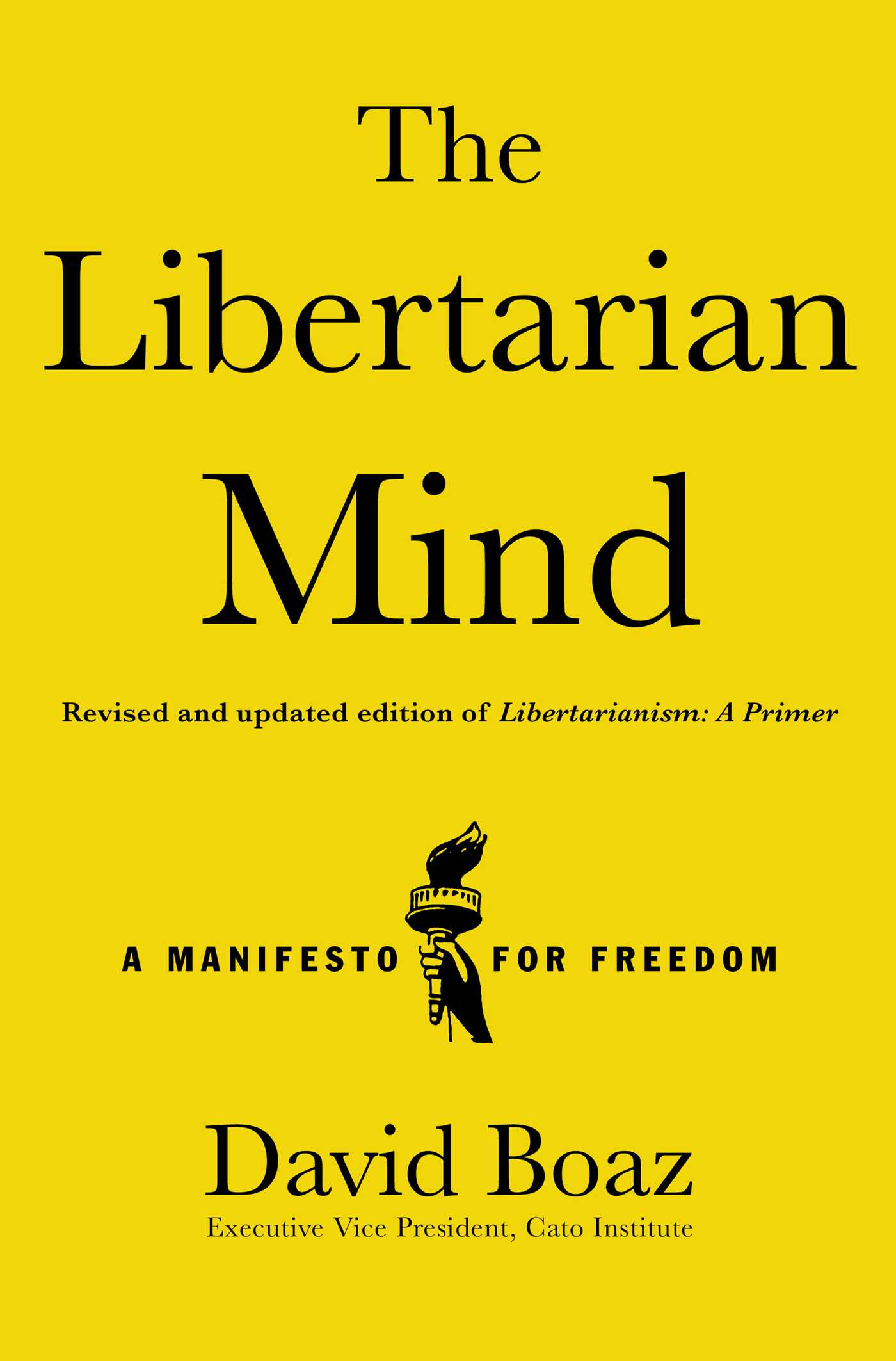the libertarian mind | book by david boaz | official publisher page