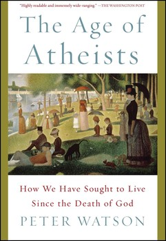 the age of atheists watson peter