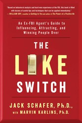 Buy The Like Switch: An Ex-FBI Agent's Guide to Influencing, Attracting, and Winning People Over