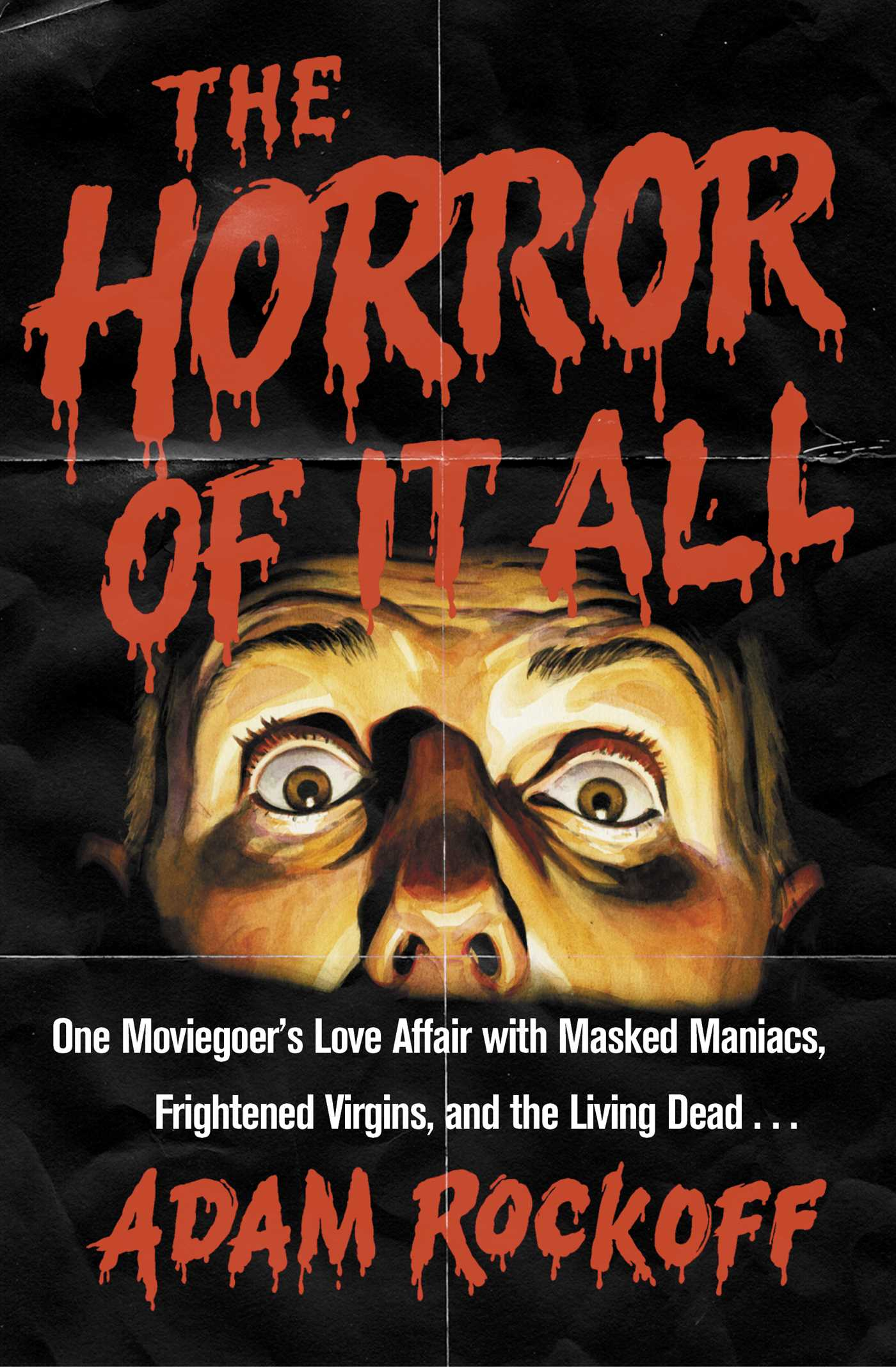 Book Cover Image (jpg): The Horror of It All