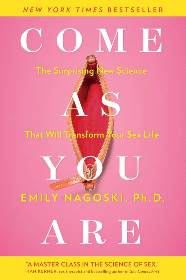 Come as You Are | Book by Emily Nagoski | Official Publisher Page