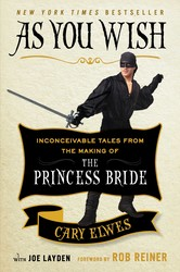 Buy As You Wish: Inconceivable Tales from the Making of The Princess Bride