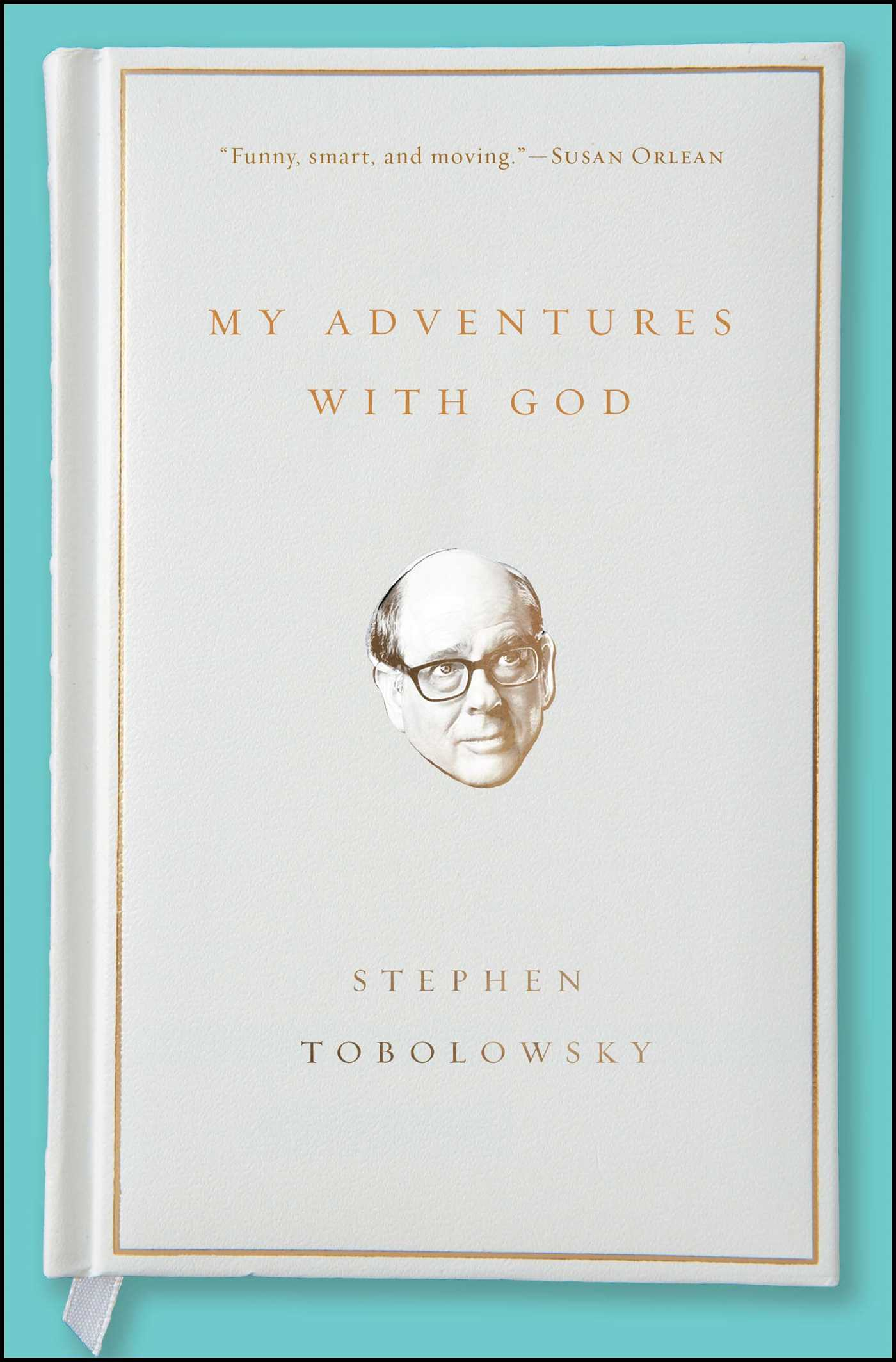 My Adventures With God Book By Stephen Tobolowsky Official