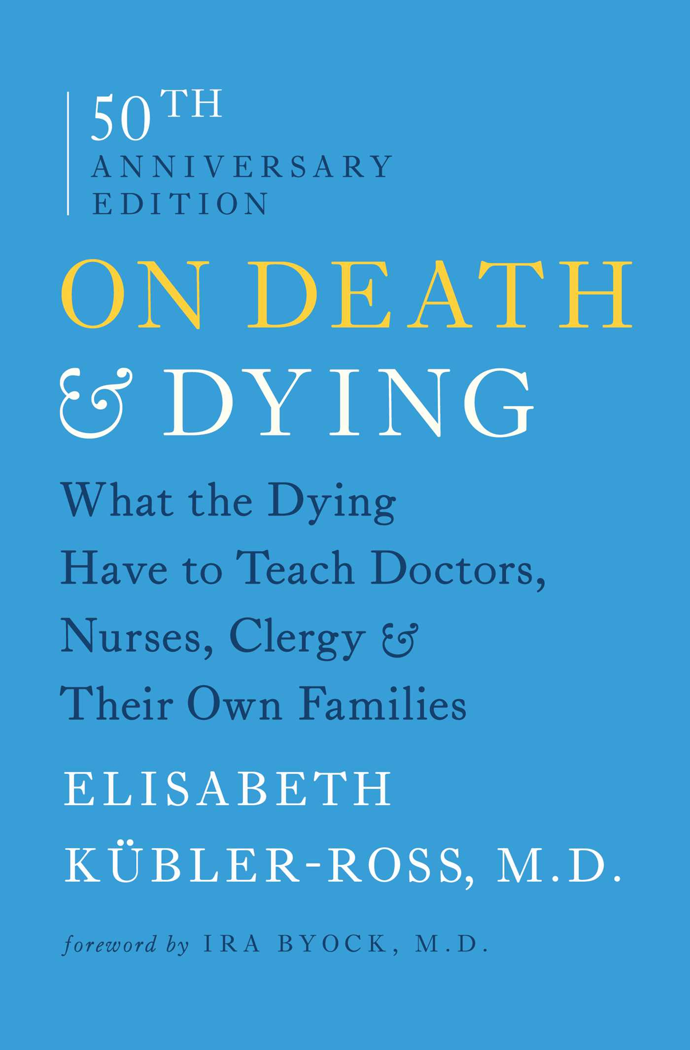 on death and dying book by elisabeth kubler ross ira byock  on death and dying 9781476775548 hr