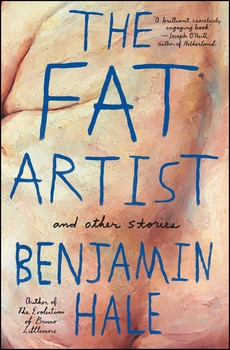 The Fat Artist and Other Stories | Book by Benjamin Hale