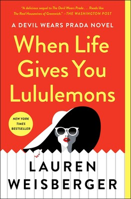 When Life Gives You Lululemons Book By Lauren Weisberger