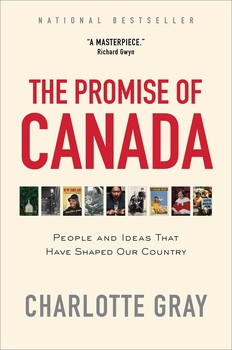 the promise of canada book by charlotte gray official publisher