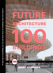 The future of architecture in 100 buildings 9781476784922