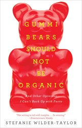 Gummi Bears Should Not Be Organic book cover