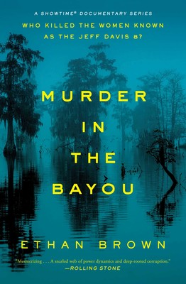 Murder in the Bayou | Book by Ethan Brown | Official Publisher Page