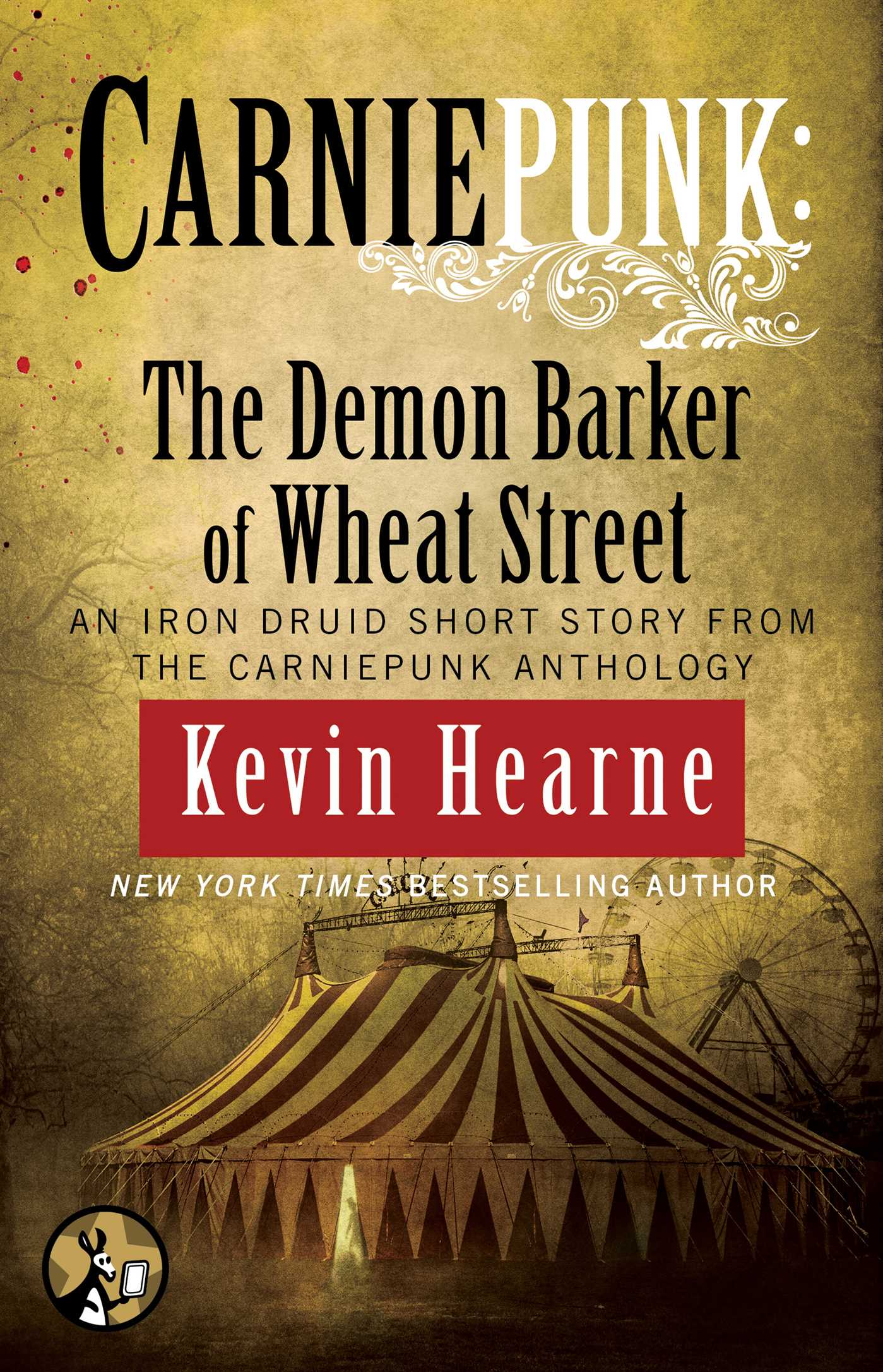 Carniepunk the demon barker of wheat street ebook by kevin hearne carniepunk the demon barker of wheat street 9781476793504 hr fandeluxe Image collections