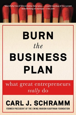 Burn The Business Plan  Book By Carl J Schramm  Official  Burn The Business Plan  Book By Carl J Schramm  Official Publisher Page   Simon  Schuster