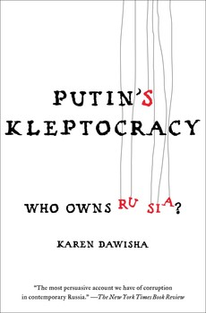 Putins kleptocracy book by karen dawisha official publisher putins kleptocracy fandeluxe Image collections