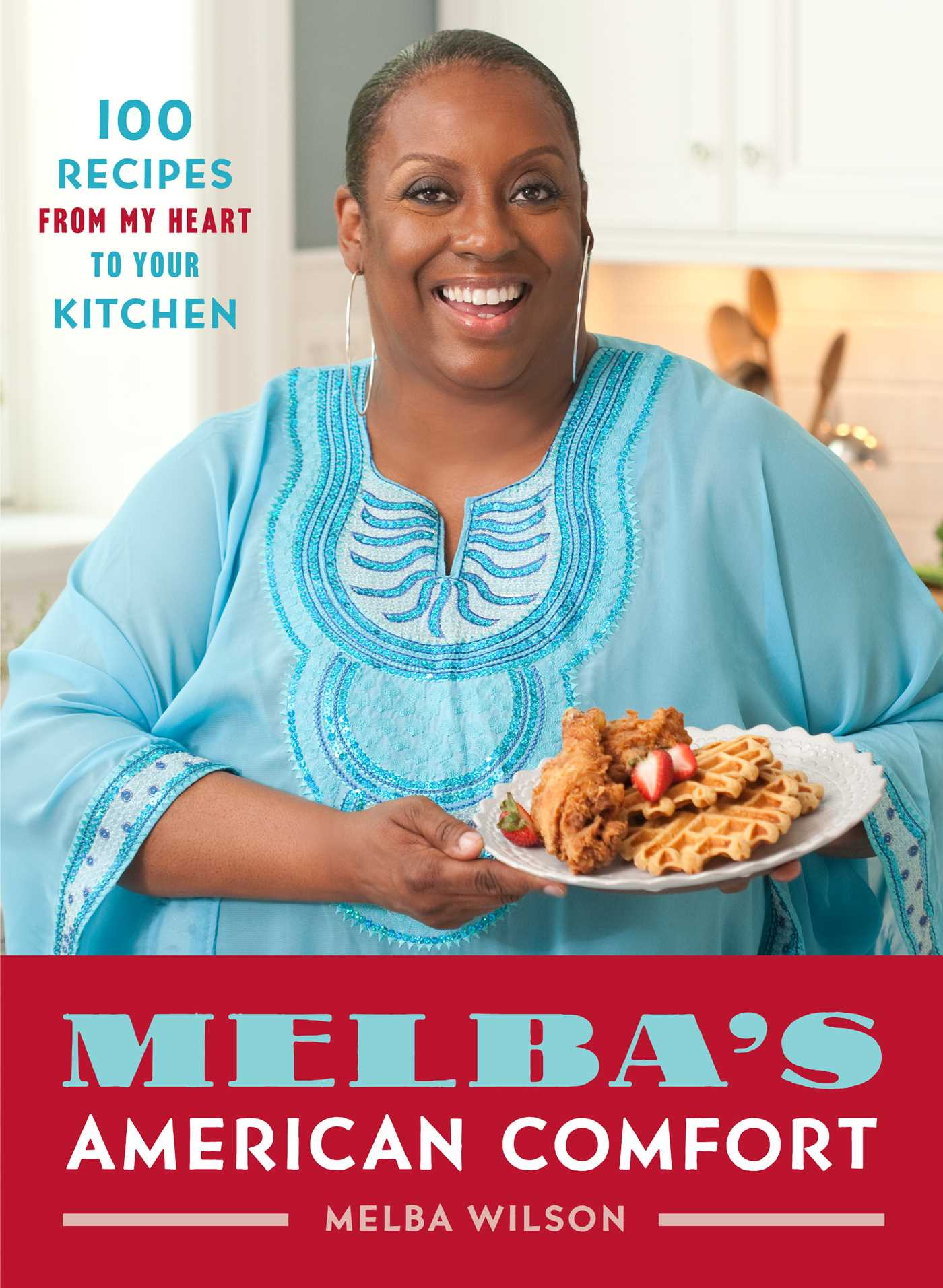Melba\'s American Comfort | Book by Melba Wilson | Official Publisher ...