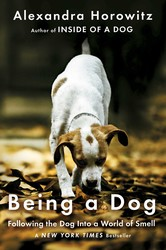 Buy Being a Dog: Following the Dog Into a World of Smell