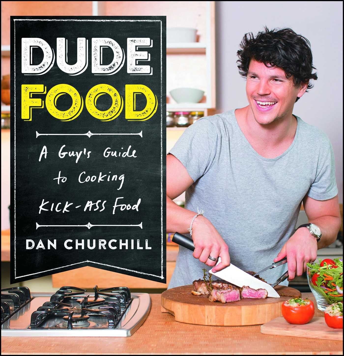 Dudefood book by dan churchill official publisher page simon a guys guide to cooking kick ass food forumfinder Image collections