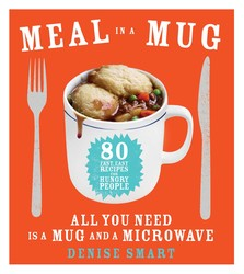 Buy Meal in a Mug: 80 Fast, Easy Recipes for Hungry People—All You Need Is a Mug and a Microwave