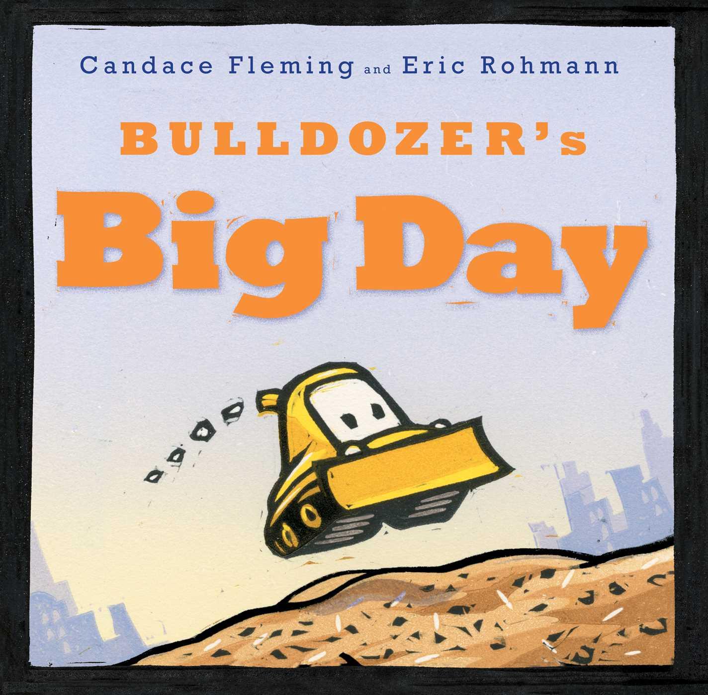 Bulldozers big day 9781481400978 hr