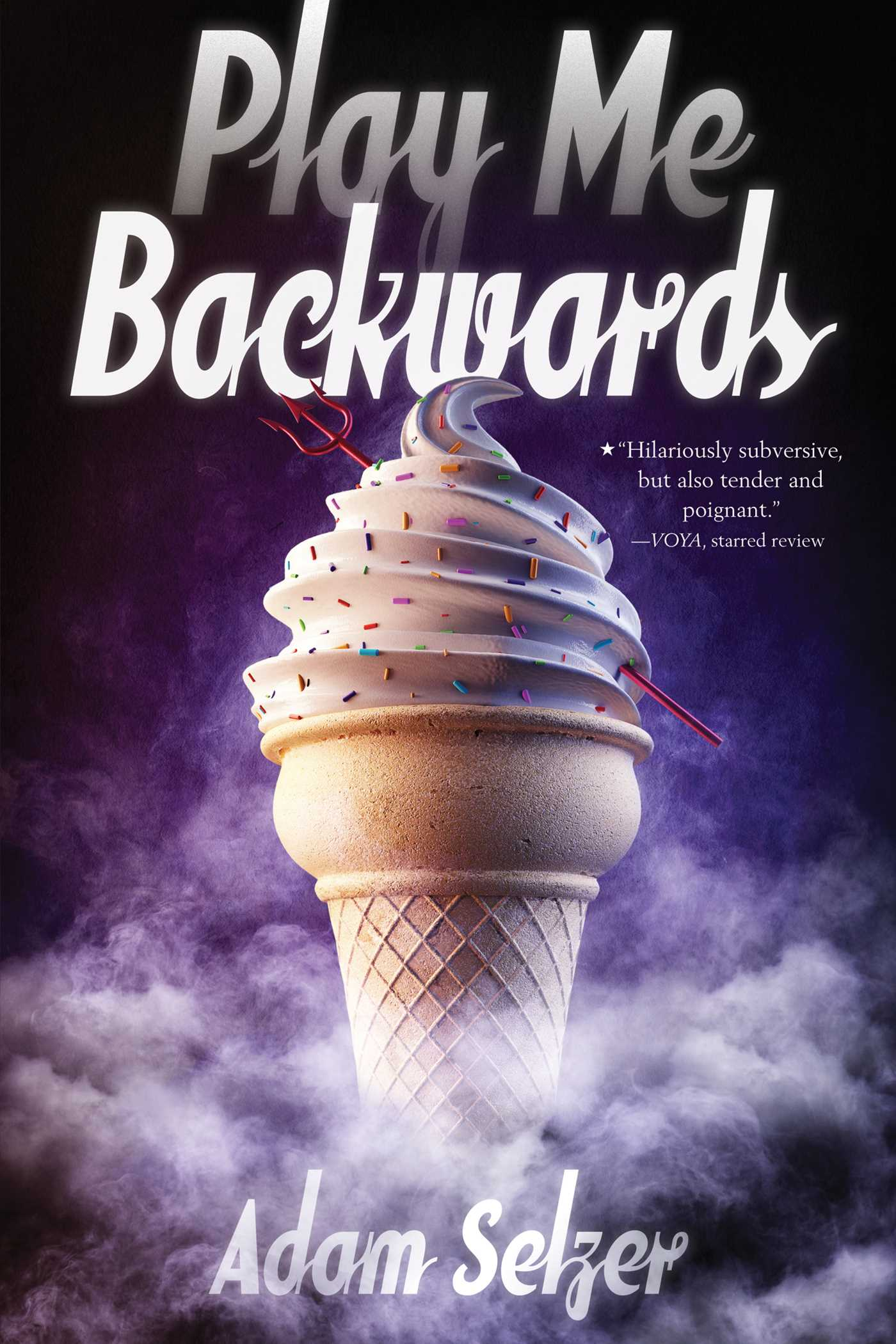 Play Me Backwards Ebook By Adam Selzer Official Publisher Page Tupperware Open House Oh Serving Book Cover Image